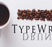 Drunken TypeWriters banner Sticker