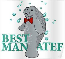 Wedding Manatee, Best Man Poster