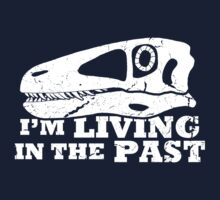 Living in the Past with Deinonychus Kids Tee