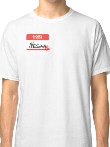 Hello, my name is Negan Classic T-Shirt