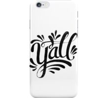 Y'all iPhone Case/Skin
