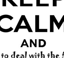 Keep Calm And Try To Deal With The Fact That You're Going To Have To Explain Death To Your Own Children Sticker