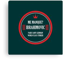 "PSG's Zlatan Ibrahimovic: ""MISS ME?"" (small logo) Canvas Print"