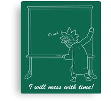 I will mess with time! in white Canvas Print