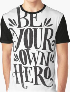 Be Your Own Hero Graphic T-Shirt