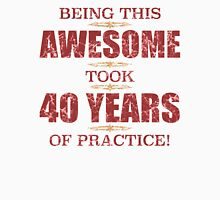Awesome 40th Birthday Unisex T-Shirt