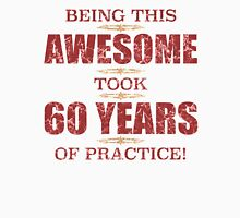 Awesome 60th Birthday Unisex T-Shirt