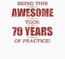 Awesome 70th Birthday Unisex T-Shirt