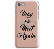 May We Meet Again iPhone Case/Skin
