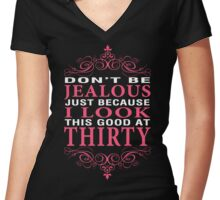 Don't Be Jealous - 30 Women's Fitted V-Neck T-Shirt
