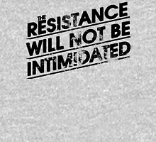 The Resistance Will Not Be Intimidated Unisex T-Shirt