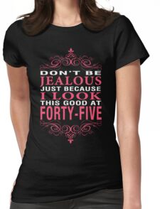 Dont' Be Jealous - 45 Womens Fitted T-Shirt
