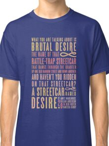 A Streetcar Named Desire Quote Classic T-Shirt