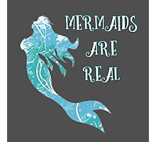 Mermaids Are Real Photographic Print