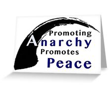 Promote Anarchy Promote Peace Greeting Card