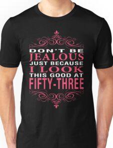 Don't Be Jealous - 53 Unisex T-Shirt