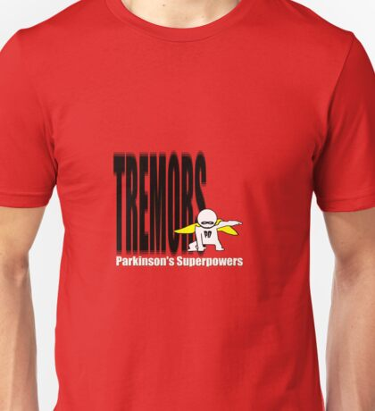 My PD superpower : Tremors Unisex T-Shirt