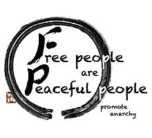 Free People are Peaceful People Photographic Print