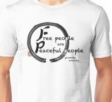 Free People are Peaceful People Unisex T-Shirt