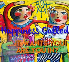 Happiness called.. by ART PRINTS ONLINE         by artist SARA  CATENA