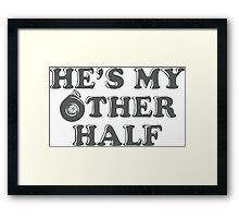 He's my other half Framed Print