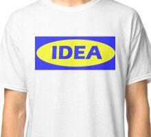 Ikea? No, Idea. Classic T-Shirt