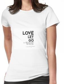 love let go - khalil gibran Womens Fitted T-Shirt