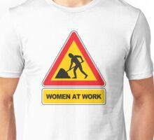 Women at work sign Unisex T-Shirt