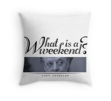 Downton Abbey, Violet, What is a weekend? Throw Pillow