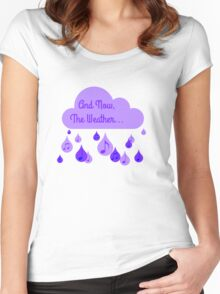 And now, The Weather. Women's Fitted Scoop T-Shirt