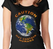Caution May Contain Humans Women's Fitted Scoop T-Shirt