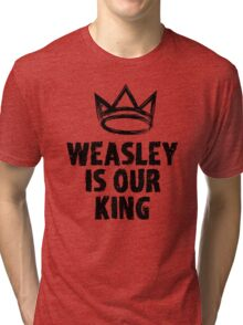 Weasley is our king Tri-blend T-Shirt