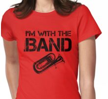 I'm With The Band - Tuba (Black Lettering) Womens Fitted T-Shirt