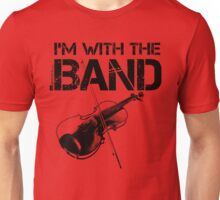 I'm With The Band - Violin (Black Lettering) Unisex T-Shirt