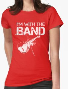 I'm With The Band - Violin (White Lettering) Womens Fitted T-Shirt