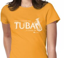 I Didn't Choose The Tuba (White Lettering) Womens Fitted T-Shirt
