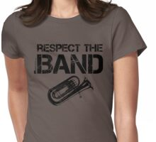 Respect The Band - Tuba (Black Lettering) Womens Fitted T-Shirt