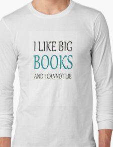 I like Big Books Long Sleeve T-Shirt