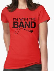 I'm With The Band - Vocals (Black Lettering) Womens Fitted T-Shirt