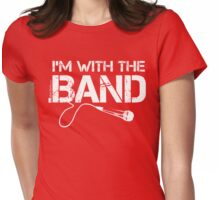 I'm With The Band - Vocals (White Lettering) Womens Fitted T-Shirt