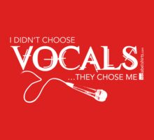 I Didn't Choose The Vocals (White Lettering) One Piece - Short Sleeve