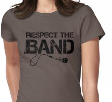 Respect The Band - Vocals (Black Lettering) Womens Fitted T-Shirt