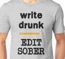 Write Drunk Edit Sober Unisex T-Shirt