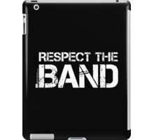 Respect The Band (White Lettering) iPad Case/Skin