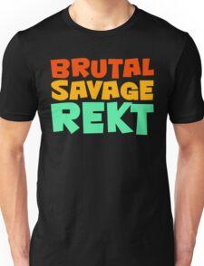 BRUTAL, SAVAGE, REKT. T-Shirt