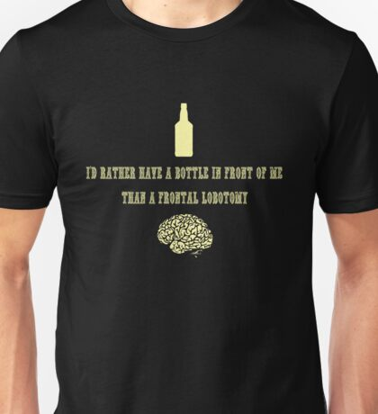 A Bottle In Front of Me! Unisex T-Shirt