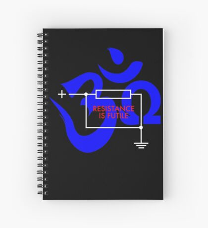 Resistance is Futile... Ohm! Spiral Notebook
