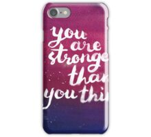 you are stronger than you think iPhone Case/Skin