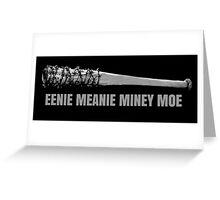 Eenie Meanie Miney Moe Greeting Card