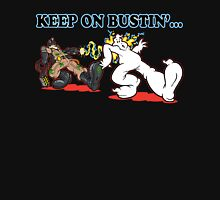 KEEP ON BUSTIN' Unisex T-Shirt